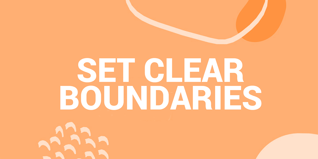 Set clear boundaries