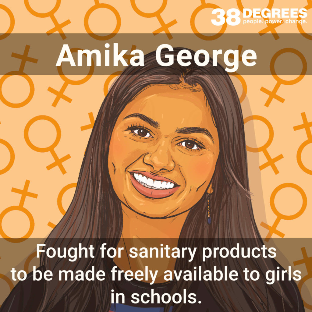 """Image shows Amika George. Text on the image says """"fought for sanitary products to be made freely available to girls in schools""""."""