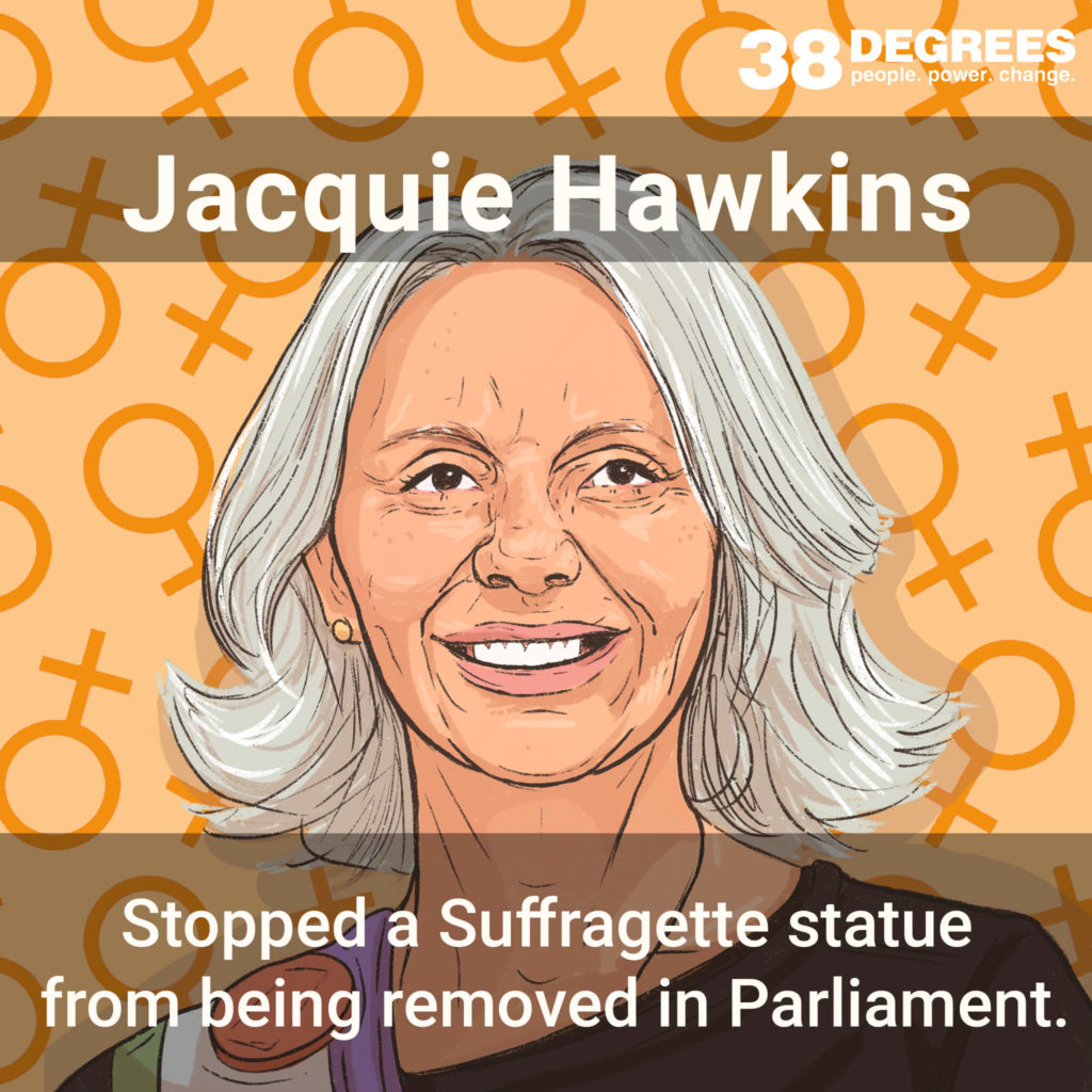"""Image shows Jackie Hawkins. Text on the image says """"stopped a Suffragette statue from being removed in Parliament""""."""