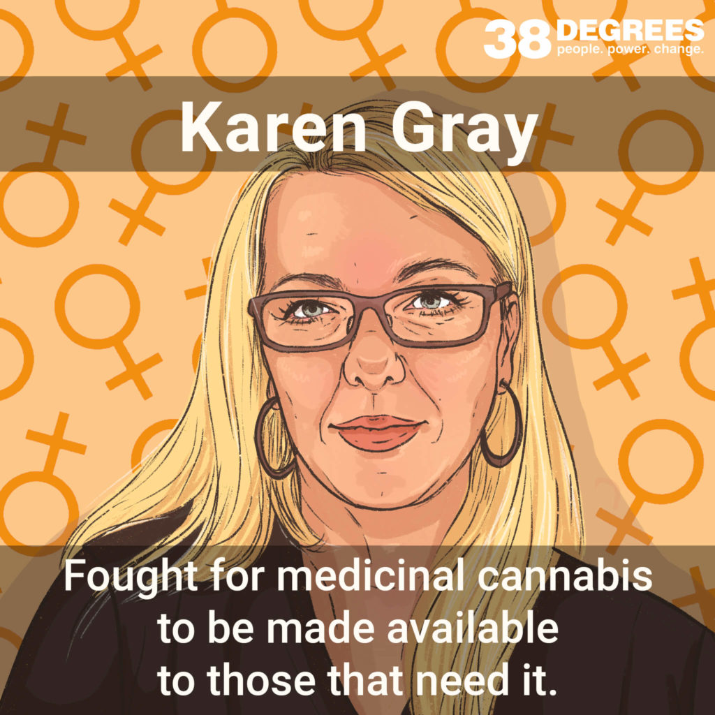"""Image shows Karen Gray. Text on the image says """"fought for medical cannabis to be made available to those that need it""""."""